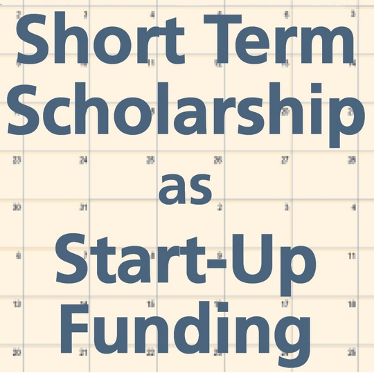 Short Term Scholarship as Start-Up Funding